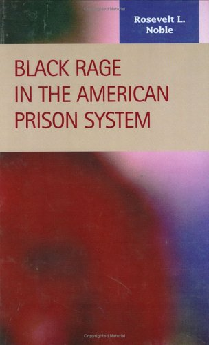 Black Rage in the American Prison System (Criminal Justice Recent Scholarship)