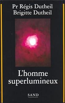 L'homme superlumineux par Dutheil