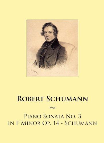 Piano Sonata No. 3 in F Minor Op. 14 - Schumann (Samwise Music For Piano) (Volume 78) pdf epub