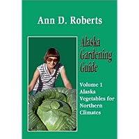 Alaska Gardening Guide: Alaska Vegetables for Northern Climates