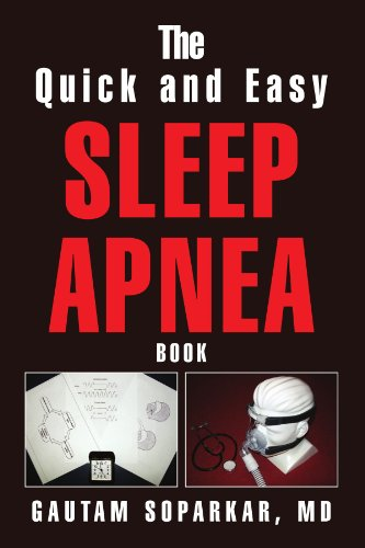 Book: The Quick and Easy Sleep Apnea Book by Gautam Soparkar, MD
