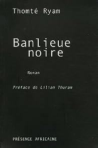 Banlieue noire par Thomté Ryam
