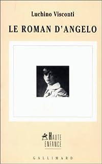 Le roman d'Angelo, Visconti, Luchino