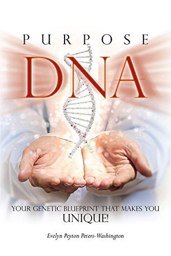 Purpose dna your genetic blueprint that makes you unique kindle purpose dna your genetic blueprint that makes you unique by peters washington malvernweather Images