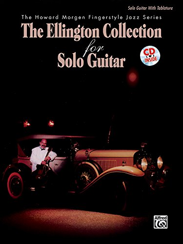 The Ellington Collection for Solo Guitar: Book & CD (The Howard Morgen Fingerstyle Jazz Series) (Fingerstyle Collection)