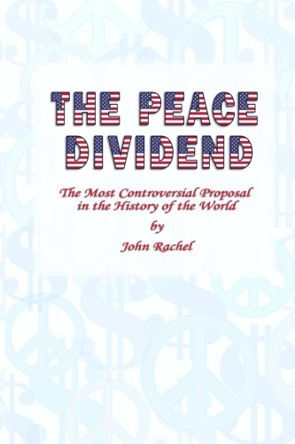 The Peace Dividend: The Most Controversial Proposal in the History of the World