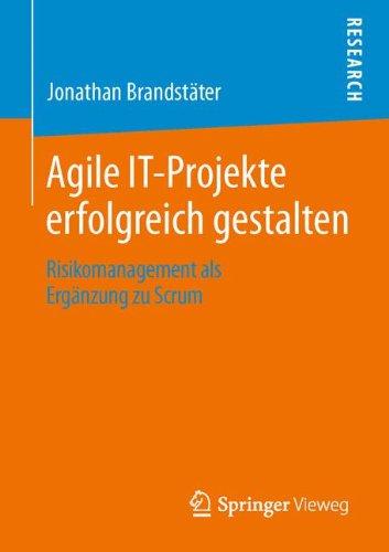 Agile IT-Projekte Erfolgreich Gestalten: Risikomanagement als Ergänzung zu Scrum (German Edition)