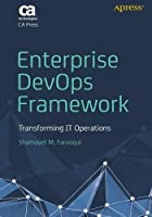Enterprise DevOps Framework: Transforming IT Operations Front Cover