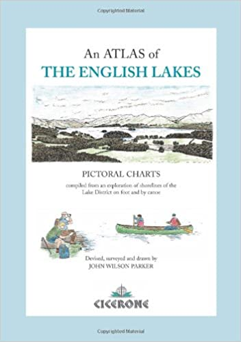 An Atlas of the English Lakes: Pictorial Charts Complied