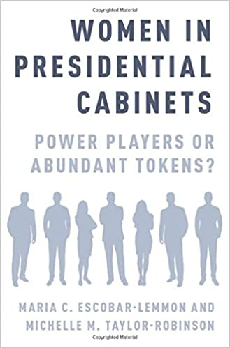 Women In Presidential Cabinets: Power Players Or Abundant Tokens? 1st  Edition