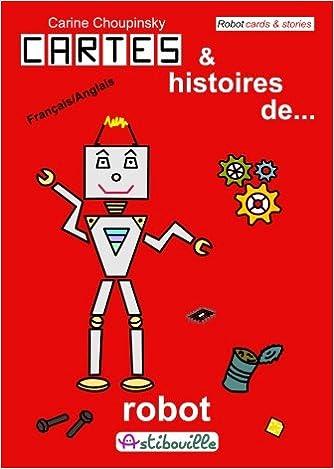 cf22daff670 Amazon.fr - Cartes et histoires de robot   livre-carte pour choisir son  histoire   bilingue français-anglais   premières lectures et livre-jeu  pratique en ...