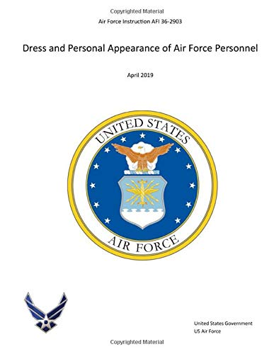 Air Force Instruction AFI 36 2903 Dress And Personal Appearance Of Air Force Personnel April 2019