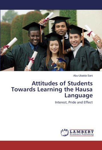 Attitudes of Students Towards Learning the Hausa Language: Interest, Pride and Effect