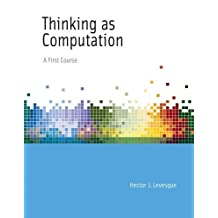 Thinking as Computation: A First Course (The MIT Press)
