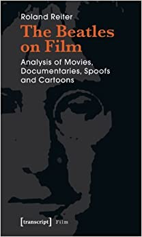 Book The Beatles on Film: Analysis of Movies, Documentaries, Spoofs and Cartoons by Roland Reiter (2008-08-15)
