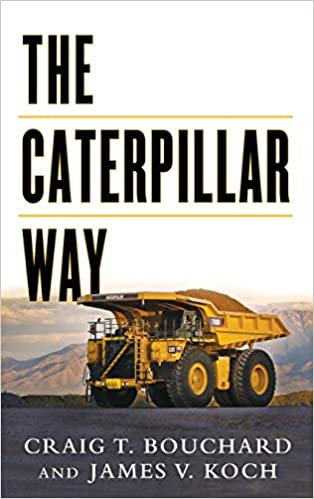 Amazon com: The Caterpillar Way: Lessons in Leadership, Growth, and