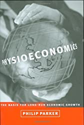 Physioeconomics: The Basis for Long-Run Economic Growth
