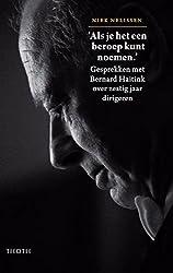 Als je het een beroep kunt noemen / druk 1: gesprekken met Bernard Haitink over zestig jaar dirigeren