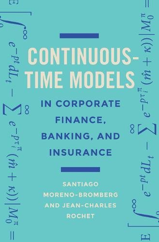FREE Continuous-Time Models in Corporate Finance, Banking, and Insurance: A User's Guide<br />[P.D.F]