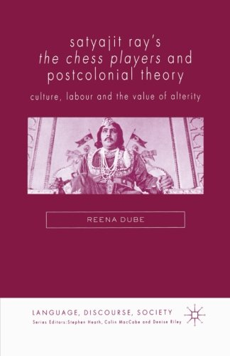 Satyajit Ray's The Chess Players and Postcolonial Film Theory: Postcolonialism and Film Theory (Language, Discourse, Society) by Palgrave Macmillan