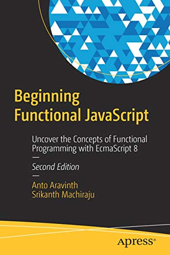 JavaScript: Uncover the Concepts of Functional Programming with EcmaScript 8 ()