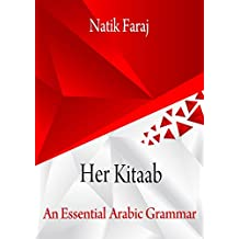 Her Kitaab: An Essential Arabic Grammar (Kitaabi Book 1)