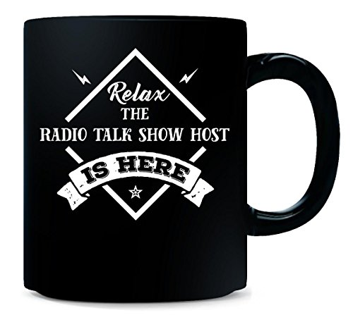 Relax The Radio Talk Show Host Is Here Cool Gift - Mug