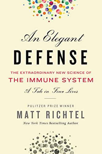 - Elegant Defense, An: The Extraordinary New Science of the Immune System: A Tale in Four Lives