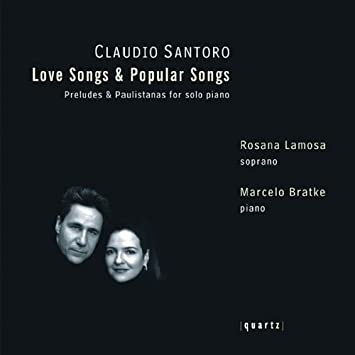 Rosana Lamosa Marcelo Bratke Claudio Santoro Love Songs