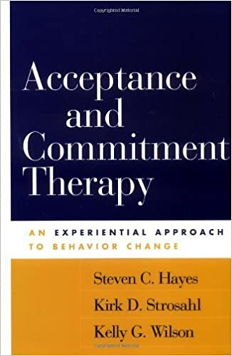 Book Acceptance and Commitment Therapy: An Experiential Approach to Behavior Change by Steven C. Hayes (2003-07-29)