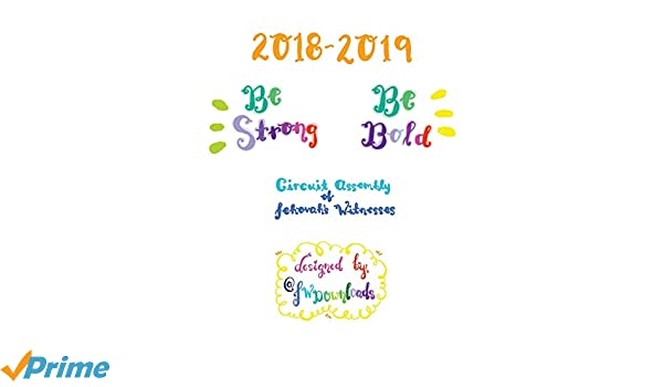2018-2019 Be Strong Be Bold Circuit Assembly of Jehovah's