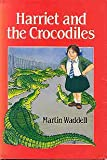 Harriet and the Crocodiles, Martin Waddell, 0316916226