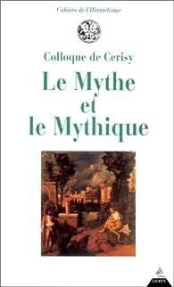 Le Mythe et le mythique par Colloque Centre culturel international