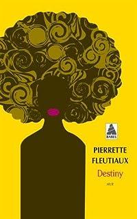 Destiny, Fleutiaux, Pierrette