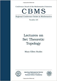 Book Lectures on Set Theoretic Topology (CBMS Regional Conference Series in Mathematics)
