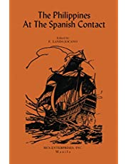 THE PHILIPPINES AT THE SPANISH CONTACT: Some Major Accounts of Early Filipino Society and Culture