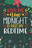 Kiss Me Now Midnight Is Past My Bedtime: Cute Merry