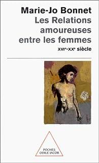 Les relations amoureuses entre les femmes par Marie-Josèphe Bonnet