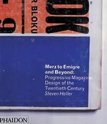 Merz to Emigré and Beyond: Avant-Garde Magazine Design of the Twentieth Century: Progressive Magazine Design of the Twentieth Century