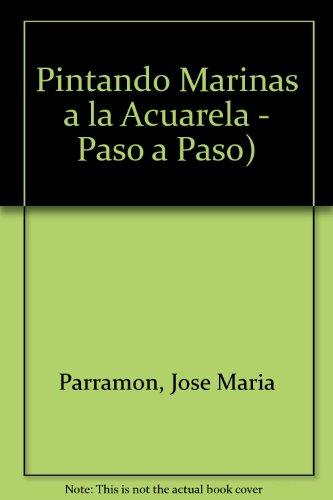 Descargar Libro Pintando Marinas A La Acuarela Jose Maria Parramon