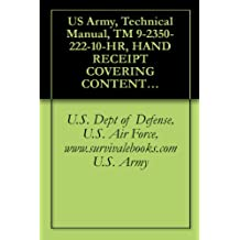 US Army, Technical Manual, TM 9-2350-222-10-HR, HAND RECEIPT COVERING CONTENTS OF COMPONENTS OF END ITEM, (COEI), BASIC ISSUE ITEMS, (BII), AND ADDITIONAL