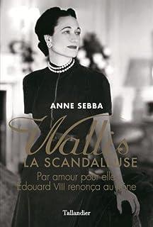 Wallis, la scandaleuse