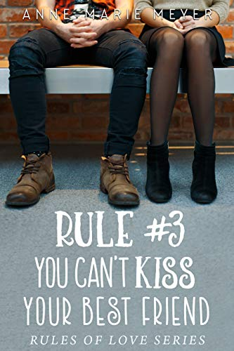Pdf Teen Rule #3: You Can't Kiss Your Best Friend (The Rules of Love)