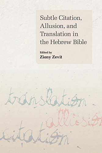 Subtle Citation, Allusion, and Translation in the Hebrew Bible