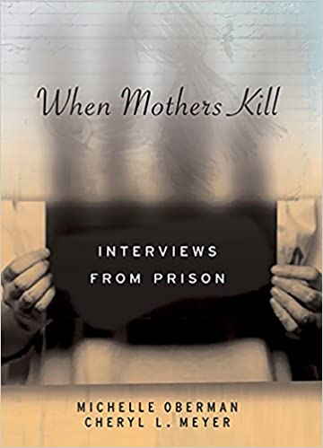 Amazon com: When Mothers Kill: Interviews from Prison