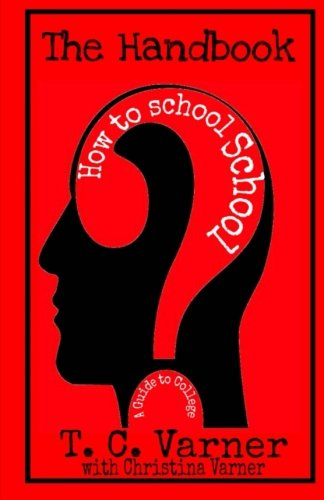 The Handbook: How to school School: A Guide to College
