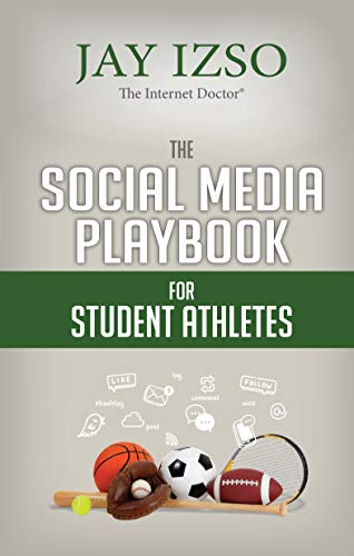 The Social Media Playbook For Student Athletes by [Izso, Jay]