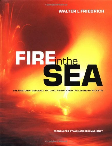 Download Fire in the Sea: The Santorini Volcano: Natural History and the Legend of Atlantis ebook