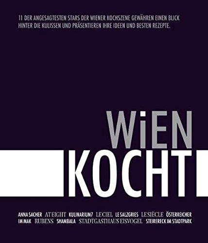 WIEN kocht: Die angesagtesten Stars der Wiener Kochszene