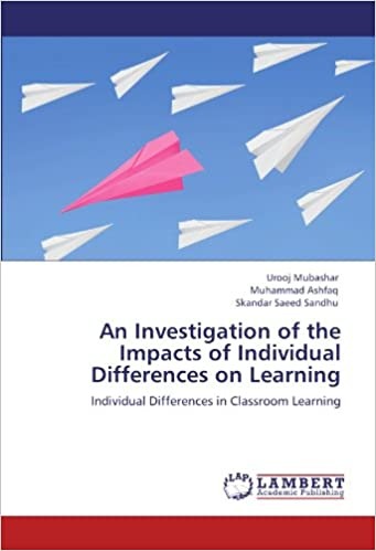 Book An Investigation of the Impacts of Individual Differences on Learning: Individual Differences in Classroom Learning